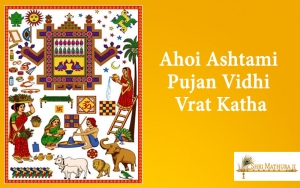 Ahoi Ashtami Pujan Vidhi & Vrat Katha in Hindi
